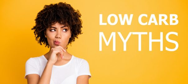 Understanding some of the most common low carb dieting myths